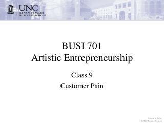 BUSI 701 Artistic Entrepreneurship