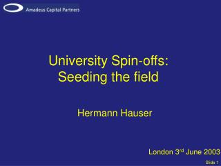 University Spin-offs: Seeding the field