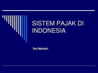 SISTEM PAJAK DI INDONESIA
