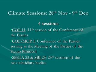 Climate Sessions: 28 th  Nov - 9 th  Dec