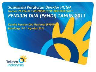 Komite Pensiun Dini Nasional (KPDN) Bandung, 9-11 Agustus 2011