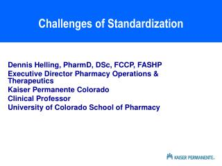 Challenges of Standardization