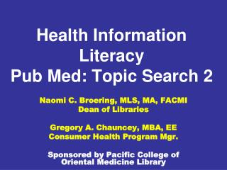 Health Information Literacy  Pub Med: Topic Search 2