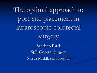 The optimal approach to port-site placement in laparoscopic colorectal surgery