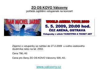 ZO OS KOVO Válcovny pořádá zajištění vstupenek na koncert