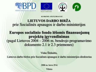 EUROPOS S?JUNGA Europos socialinis fondas