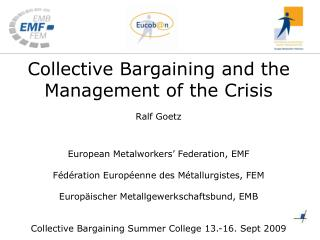 Collective Bargaining and the Management of the Crisis Ralf Goetz