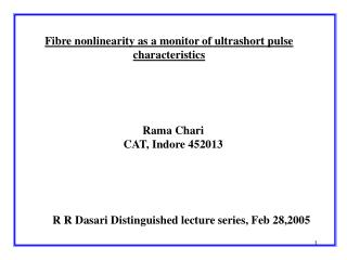 Fibre nonlinearity as a monitor of ultrashort pulse characteristics