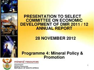 PRESENTATION TO SELECT COMMITTEE ON ECONOMIC DEVELOPMENT OF DMR 2011 / 12 ANNUAL REPORT