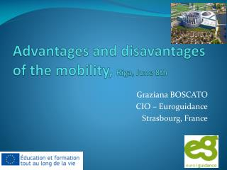Advantages  and  disavantages  of the  mobility ,  Riga,  June  8th