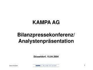 KAMPA AG Bilanzpressekonferenz/ Analystenpräsentation Düsseldorf, 15.04.2004