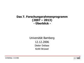 Das 7. Forschungsrahmenprogramm  (2007 � 2013) - �berblick -