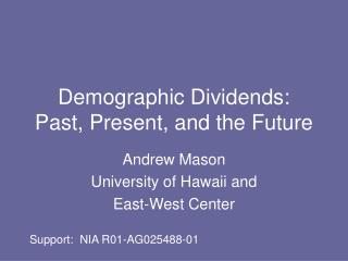 Demographic Dividends:  Past, Present, and the Future