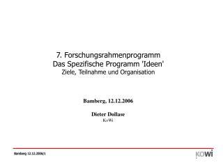 7. Forschungsrahmenprogramm  Das Spezifische Programm 'Ideen' Ziele, Teilnahme und Organisation