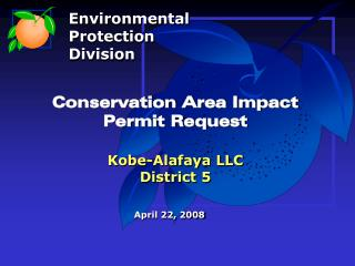 Conservation Area Impact  Permit Request Kobe-Alafaya LLC  District 5