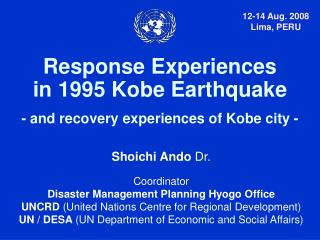 Response Experiences  in 1995 Kobe Earthquake - and recovery experiences of Kobe city -