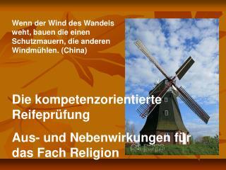 Die kompetenzorientierte Reifepr�fung  Aus- und Nebenwirkungen f�r das Fach Religion
