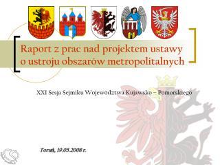 Raport z prac nad projektem ustawy  o ustroju obszarów metropolitalnych