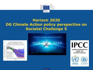 Horizon 2020 DG Climate Action policy perspective on Societal Challenge 5