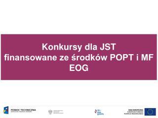 Konkursy dla JST finansowane ze ?rodk�w POPT i MF EOG