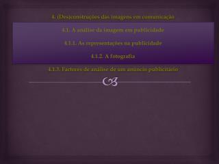 4. (Des)construções das imagens em comunicação 4.1. A análise da imagem em publicidade