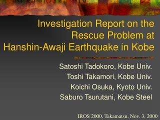 Investigation Report on the  Rescue Problem at  Hanshin-Awaji Earthquake in Kobe