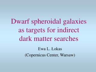 Dwarf spheroidal galaxies as targets for indirect  dark matter searches