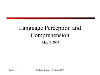 Language Perception and Comprehension