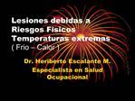 Lesiones debidas a Riesgos Fisicos Temperaturas extremas  Frio   Calor