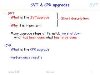 SVT & CPR upgrades