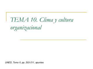TEMA 10. Clima y cultura organizacional