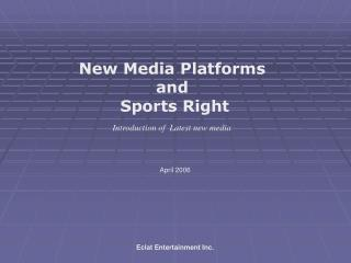 New Media Platforms  and  Sports Right