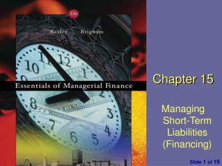 Chapter  1 5 Managing Short-Term Liabilities (Financing)