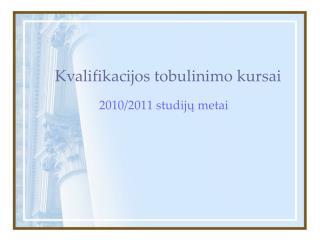 Kvalifikacijos tobulinimo kursai