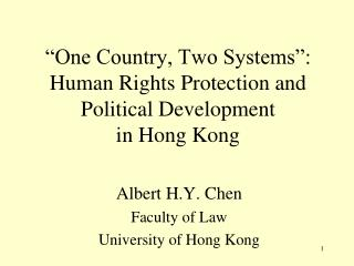 �One Country, Two Systems�:  Human Rights Protection and Political Development  in Hong Kong