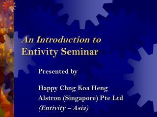 An Introduction to Entivity Seminar