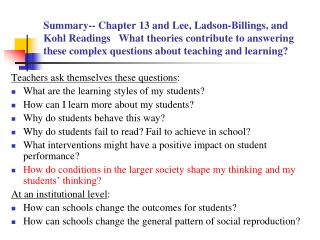 Teachers ask themselves these questions : What are the learning styles of my students?