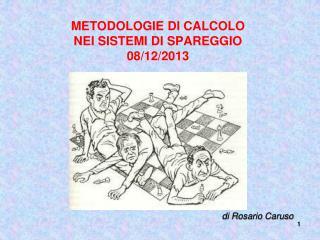 METODOLOGIE DI CALCOLO NEI SISTEMI DI SPAREGGIO  08/12/2013