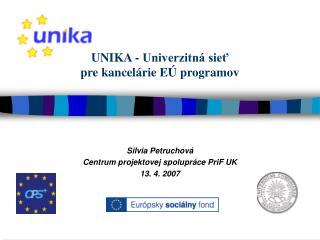 UNIKA - Univerzitn� sie? pre kancel�rie E� programov