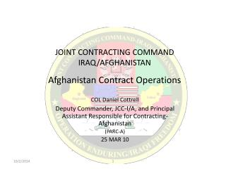 JOINT CONTRACTING COMMAND           IRAQ/AFGHANISTAN Afghanistan Contract Operations