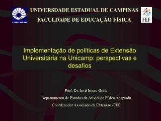 Implementação de políticas de Extensão Universitária na  Unicamp: perspectivas e desafios