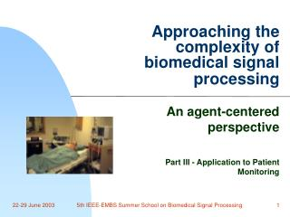 Approaching the complexity of biomedical signal processing