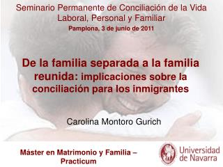 De la familia separada a la familia reunida: implicaciones sobre la conciliaci n para los inmigrantes
