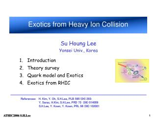 Introduction  Theory survey Quark model and Exotics Exotics from RHIC
