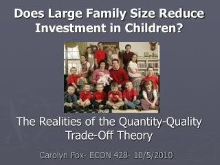 Does Large Family Size Reduce Investment in Children      The Realities of the Quantity-Quality Trade-Off Theory