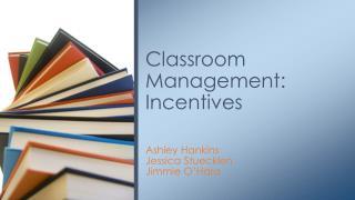 Classroom Management:  Incentives