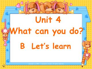 Unit 4 What can you do?