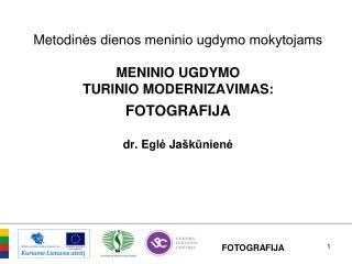 Metodinės rekomendacijos skiriamos vidurinio ugdymo fotografijos bendrąjai programai