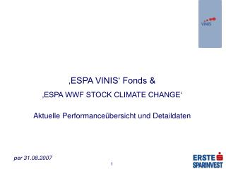 �ESPA VINIS� Fonds &  �ESPA WWF STOCK CLIMATE CHANGE�