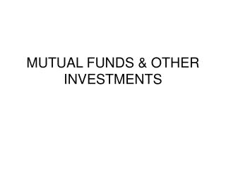 MUTUAL FUNDS  OTHER INVESTMENTS